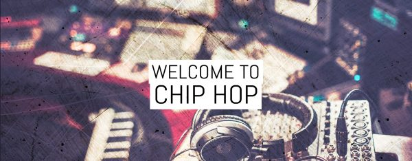 Welcome to Chip Hop