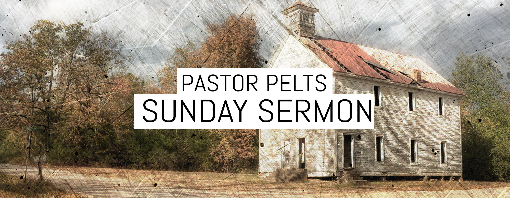 Pastor Pelts Sunday Sermon