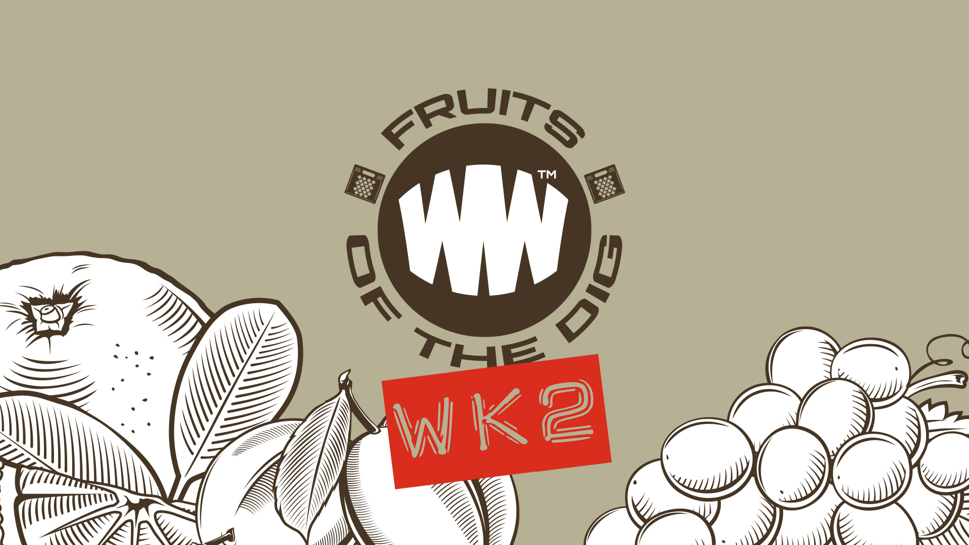 Fruits Of The Dig – Wk 2